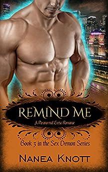 Remind Me (Sex Demon Series Book 3) by [Knott, Nanea]