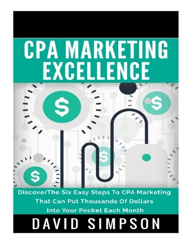 51TLonSMISL - CPA Marketing Excellence: DiscoverThe Six Easy Steps To CPA Marketing That Can Put Thousands Of Dollars Into Your Pocket Each Month