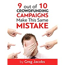 9 out of 10 Crowdfunding Campaigns Make This Same Mistake