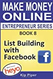 List Building with Facebook, Kip Piper, Heyo.com, 1886522138