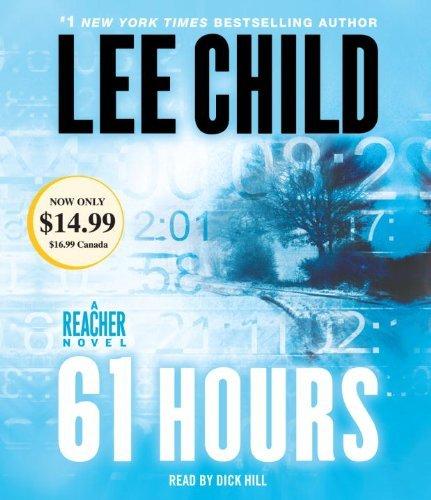 By Lee Child 61 Hours: A Jack Reacher Novel