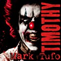 Timothy Audiobook by Mark Tufo Narrated by Sean Runnette