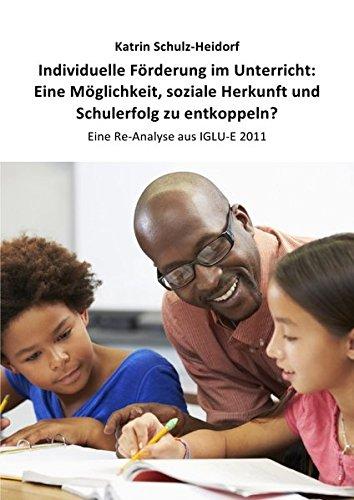 Individuelle Förderung im Unterricht: Eine Möglichkeit, soziale Herkunft und Schulerfolg zu entkoppeln? (German Edition) ebook