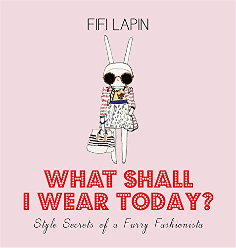 Super What Shall I Wear Today?: Style Secrets of a Furry Fashionista DR-69