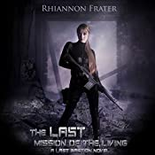 The Last Mission of the Living | Rhiannon Frater