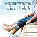 The Beach Club: A Novel Audiobook by Elin Hilderbrand Narrated by Christina Delaine