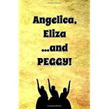 Angelica, Eliza ...and Peggy: Blank Journal and Musical Theater Gift