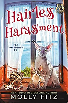Hairless Harassment (Pet Whisperer P.I. Book 3) by [Fitz, Molly, Press, Sweet Promise]