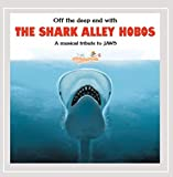 Off the Deep End With the Shark Alley Hobos: A Musical Tribute to Jaws