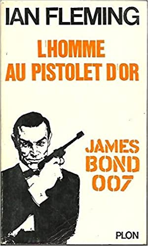 James Bond 007 : L'homme au pistolet d'or – Ian Fleming