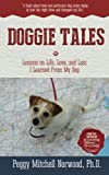 img - for Doggie Tales: Lessons on Life, Love, and Loss I Learned From My Dog book / textbook / text book