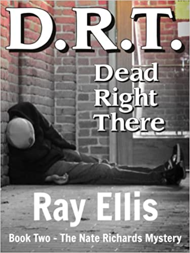 Kostenloser Buchkatalog-Download D.R.T.: Dead Right There (The Original Nate Richards Series Book 2) B008GO6ZEM PDF ePub MOBI