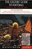 img - for The Geezers' Guide to Football: A Lifetime of Lads, Lager and Labels (Mainstream Sport) book / textbook / text book
