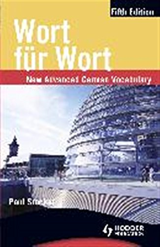 Wort fur Wort: New Advanced German Vocabulary (German Edition) (German and English Edition) (15 Tower Speakers)