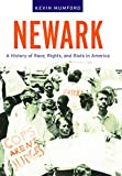 Front cover for the book Newark : a history of race, rights, and riots in America by Kevin Mumford