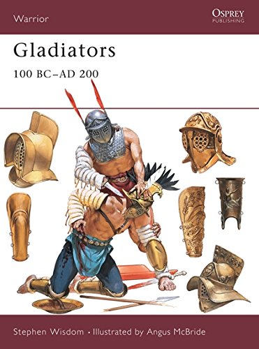 Gladiators: 100 BC-AD 200 (Warrior)