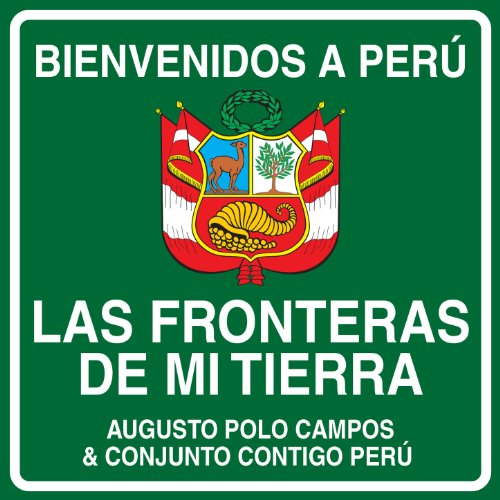 Mi Tierra: Augusto Polo Campos & Conjunto Contigo Perú: MP3 Downloads