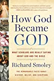 img - for How God Became God: What Scholars Are Really Saying About God and the Bible book / textbook / text book