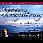 Meditations for Morning and Evening: Start and End Your Day with Confidence and Ease | Bernie S. Siegel M.D.