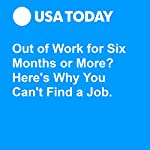 Out of Work for Six Months or More? Here's Why You Can't Find a Job. | Paul Davidson