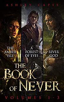 The Book of Never: Volumes 1-3 by [Capes, Ashley]