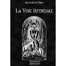 La Voie Infernale (French Edition)