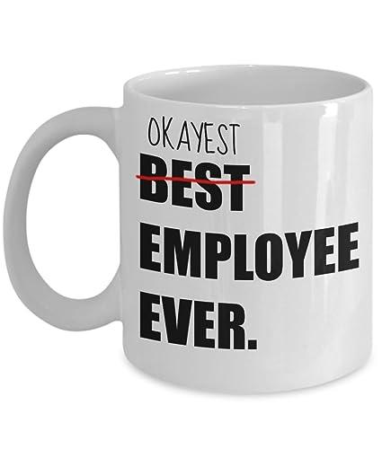 39e147ea880 Amazon.com: Best Okayest Employee Ever 11 oz Coffee Mug - Funny Mugs ...