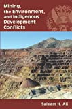 img - for Mining, the Environment, and Indigenous Development Conflicts book / textbook / text book