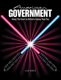 American Government : Using 'the Force' to Defend a 'Galaxy' near You, Davis, Lisa, 1465247025