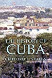 The History of Cuba (Palgrave Essential Histories)