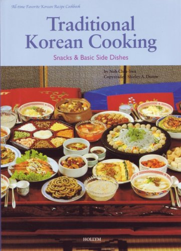 Traditional Korean Cooking: Snacks & Basic Side Dishes by Noh, Chin-hwa
