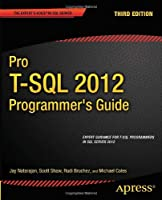 Pro T-SQL 2012 Programmer's Guide, 3rd Edition
