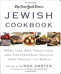 The new york times jewish cookbook more than 825 traditional the new york times jewish cookbook more than 825 traditional contemporary recipes from around the world linda amster mimi sheraton 9780312290931 forumfinder Images