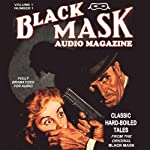 Black Mask Audio Magazine, Volume 1: Classic Hard-Boiled Tales from the Original Black Mask | Hugh B. Cave,Paul Cain,Frederick Nebel,Reuben J. Shay,Dashiell Hammett,William Cole