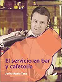 El servicio en bar y cafetería: 65 Hostelería y Turismo