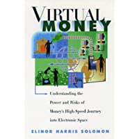 Virtual Money: Tailoring Financial Markets to Cyberspace
