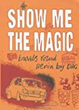Show Me The Magic (tpb): Travels Around Benin By Taxi