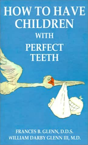 How to Have Children with Perfect Teeth