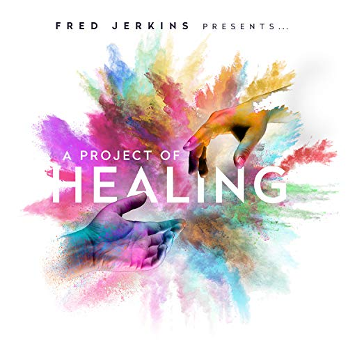 Fred Jerkins - A Project of Healing 2018
