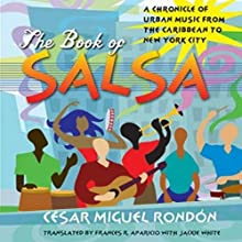 The Book of Salsa: A Chronicle of Urban Music from the Caribbean to New York City Audiobook by César Miguel Rondón Narrated by Drew Birdseye