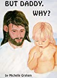 But Daddy, Why?, Sylvia Kalua, Michelle Graham, 0965876616