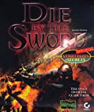 img - for Die by the Sword Offical Strategies & Secrets: Strategies & Secrets book / textbook / text book