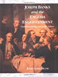 Joseph Banks & the Eng Enlightenmnt: Useful Knowledge and Polite Culture