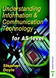 Understanding Information and Communication Technology, Stephen Doyle, 074876366X