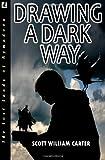 Drawing a Dark Way, Scott Carter, 061552897X