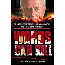Words Can Kill: The Untold Story of the Rabin Assassination, and the Lessons for Today