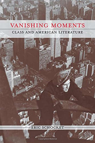 Vanishing Moments: Class and American Literature (Class : Culture)