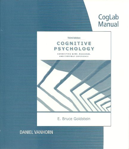 CogLab Manual for Cognitive Psychology: Connecting Mind, Research, and Everyday Experience