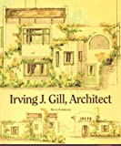 Irving J. Gill, Architect, Bruce A. Kamerling, 0918740169