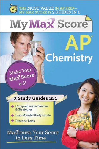 My Max Score AP Chemistry: Maximize Your Score in Less Time